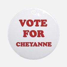 Vote for CHEYANNE Ornament (Round)