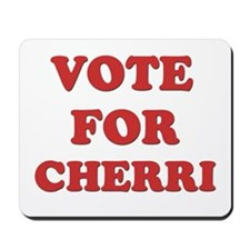 Vote for CHERRI Mousepad
