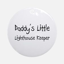 Daddy's Little Lighthouse Keeper Ornament (Round)