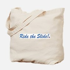 Ride the Slide words Tote Bag