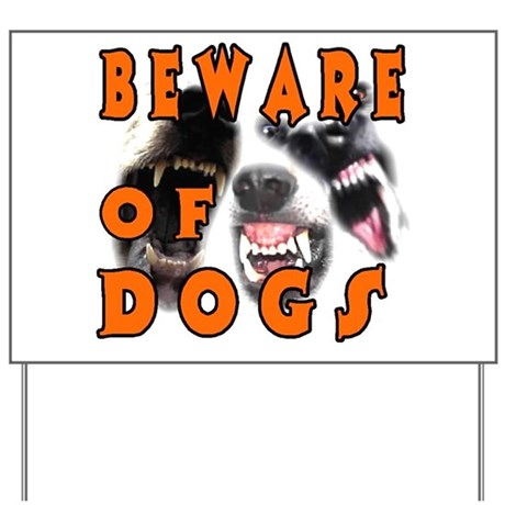 Beware of Dogs Yard Sign