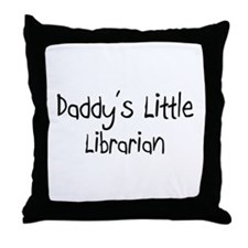 Daddy's Little Librarian Throw Pillow