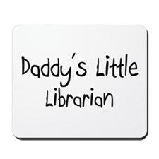 Daddy's Little Librarian Mousepad