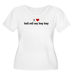 I Love hell rell my bay bay T-Shirt