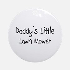 Daddy's Little Lawn Mower Ornament (Round)