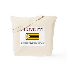 I Love My Zimbabwean Mom Tote Bag