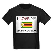 I Love My Zimbabwean Mom T