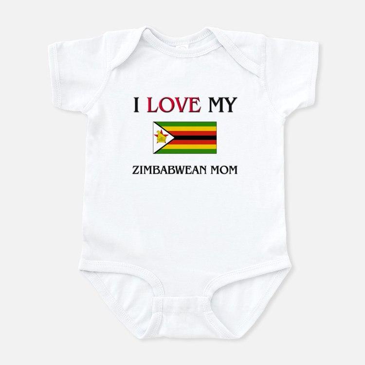 I Love My Zimbabwean Mom Infant Bodysuit