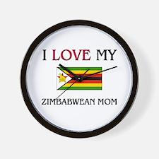 I Love My Zimbabwean Mom Wall Clock