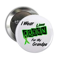 """I Wear Lime Green For My Grandpa 8 2.25"""" Button"""