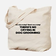 There's No Crying Dog Grooming Tote Bag