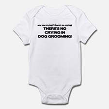 There's No Crying Dog Grooming Infant Bodysuit