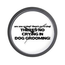 There's No Crying Dog Grooming Wall Clock