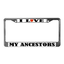 I Love My Ancestors License Plate Frame