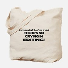 There's No Crying Editing Tote Bag