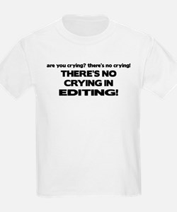 There's No Crying Editing T-Shirt
