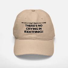 There's No Crying Editing Baseball Baseball Cap