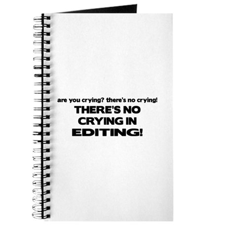 There's No Crying Editing Journal