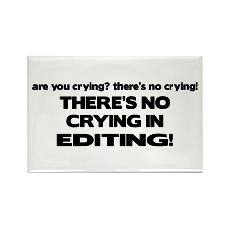 There's No Crying Editing Rectangle Magnet