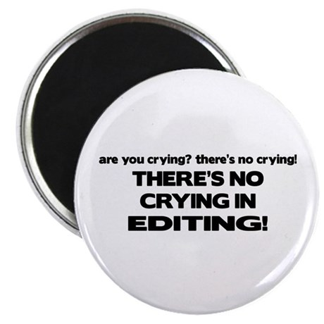 There's No Crying Editing Magnet