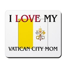 I Love My Vatican City Mom Mousepad
