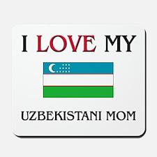 I Love My Uzbekistani Mom Mousepad