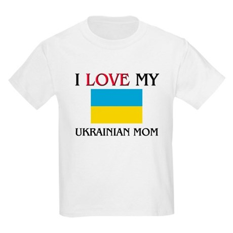 I Love My Ukrainian Mom Kids Light T-Shirt