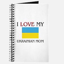 I Love My Ukrainian Mom Journal