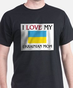 I Love My Ukrainian Mom T-Shirt