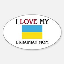 I Love My Ukrainian Mom Oval Decal