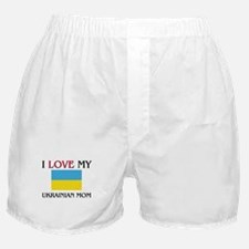 I Love My Ukrainian Mom Boxer Shorts