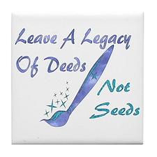 Deeds Not Seeds Tile Coaster