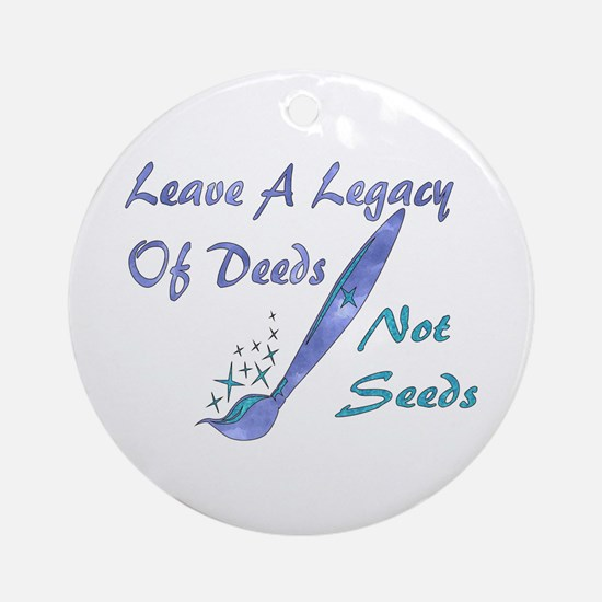 Deeds Not Seeds Ornament (Round)