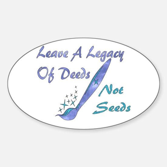 Deeds Not Seeds Oval Decal