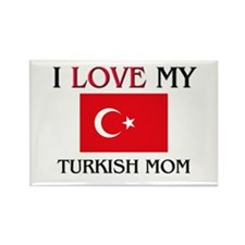 I Love My Turkish Mom Rectangle Magnet