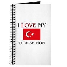 I Love My Turkish Mom Journal
