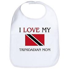 I Love My Trinidadian Mom Bib
