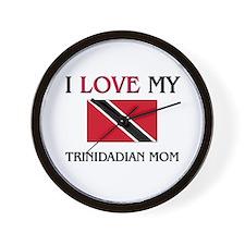 I Love My Trinidadian Mom Wall Clock