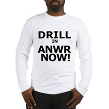 DRILL IN ANWR NOW Long Sleeve T-Shirt