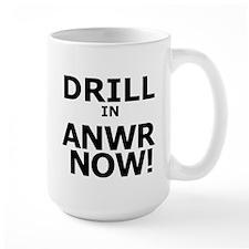 DRILL IN ANWR NOW Mug