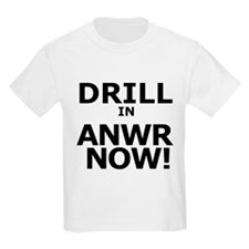 DRILL IN ANWR NOW T-Shirt