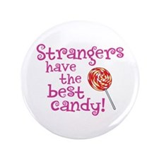"""Strangers Candy - 3.5"""" Button"""