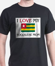 I Love My Togolese Mom T-Shirt