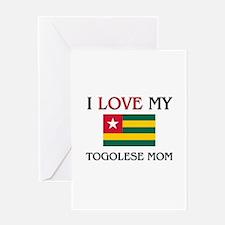 I Love My Togolese Mom Greeting Card