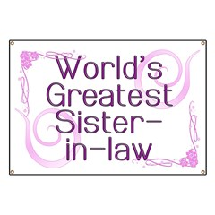 World's Greatest Sister-in-Law Banner