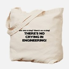 There's No Crying Engineering Tote Bag