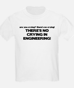There's No Crying Engineering T-Shirt