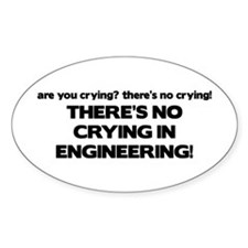 There's No Crying Engineering Oval Decal