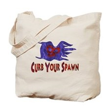 Curb Your Spawn Tote Bag