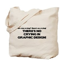 There's No Crying Graphic Design Tote Bag